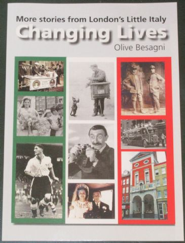 Changing Lives - More Stories from London'd Little Italy, by Olive Besagni